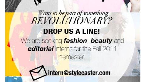 StyleCaster Is Seeking Fashion, Editorial & Beauty Interns!   StyleCaster