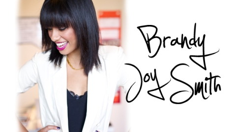 Brandy Joy Smith: Featured Expert of The Day | StyleCaster