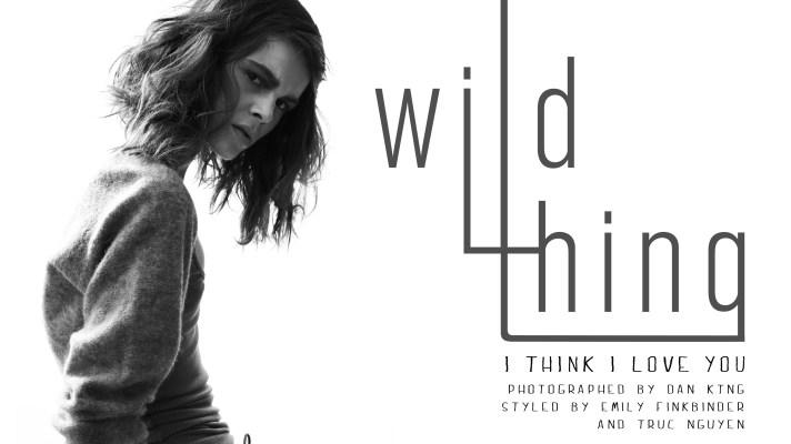 Wild Thing, I Think I Love You: A Fashion Editorial