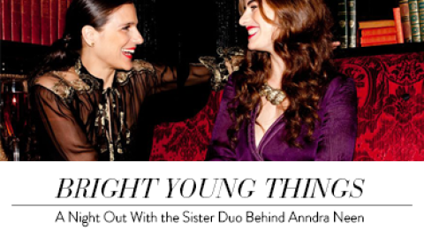 Bright Young Things: A Night Out With the Sister Duo Behind Anndra Neen | StyleCaster