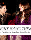 Bright Young Things: A Night Out With the Sister Duo Behind Anndra Neen