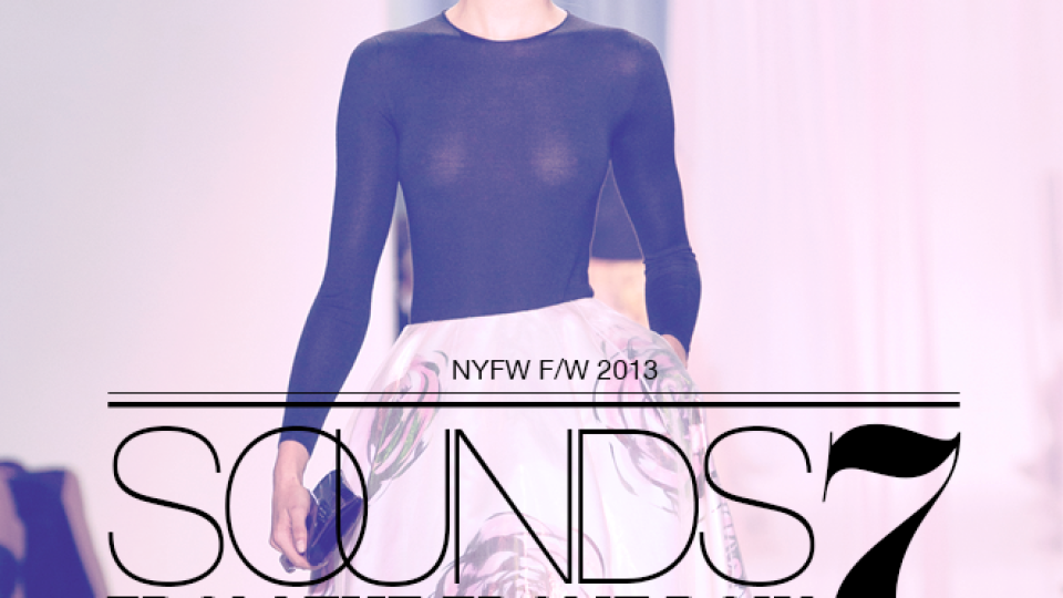 Sounds from the Front Row, Volume 7: Your SoundTrack to NYFW | StyleCaster