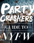 The Ultimate Party Crasher's Guide To New York Fashion Week