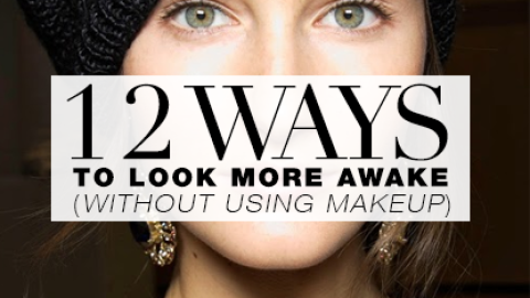 12 Ways To Look Awake Without Makeup | StyleCaster