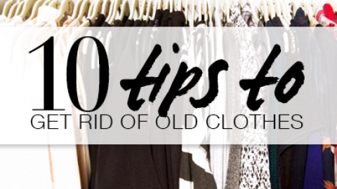 10 Steps to Getting Rid of Old Clothes | StyleCaster