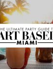 The Ultimate Party Guide To Art Basel Miami 2013