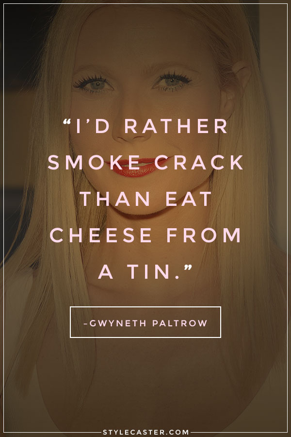 gwyneth paltrow pretentious quotes