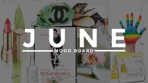 June Mood Board | StyleCaster