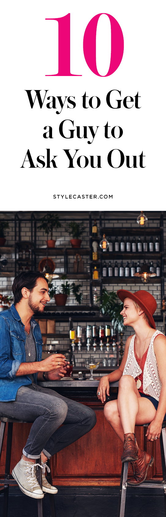 10 tactics to get a guy to ask you out | @stylecaster