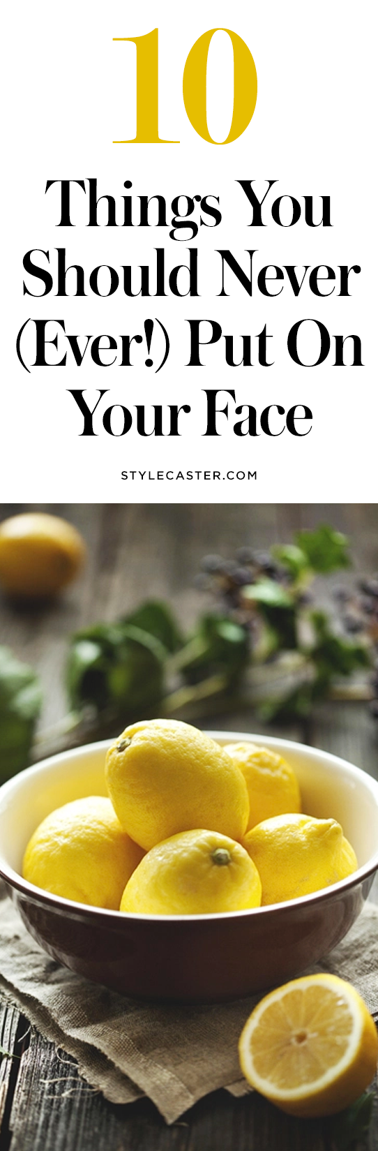 10 things to never put on your face | @stylecaster