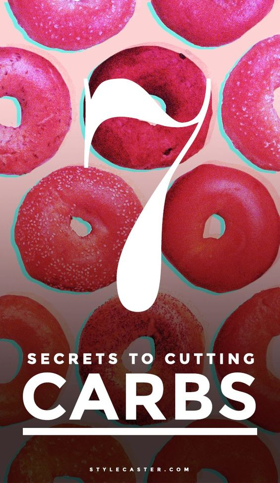cut carbs 7 Secrets to Cutting Carbs—and Staying Sane