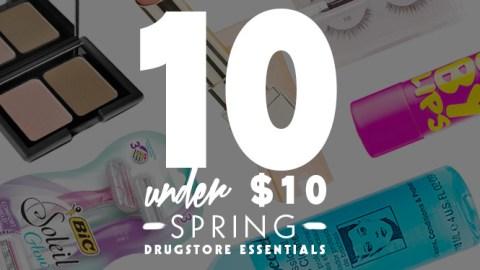 10 Under $10: Spring Drugstore Essentials | StyleCaster