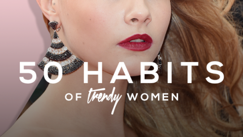 50 Habits of the World's Trendiest Women | StyleCaster