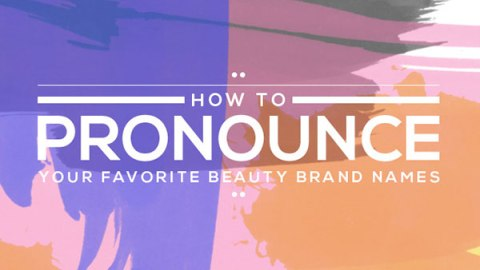 How to Pronounce Beauty Brand Names | StyleCaster