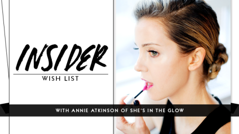 Insider Wish List: Annie Atkinson of She's In The Glow   StyleCaster