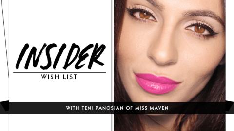 Insider Wish List: Miss Maven's Teni Panosian | StyleCaster