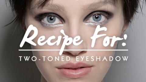 Beauty Recipe: Two-Toned Eye Shadow   StyleCaster
