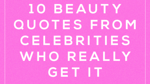 10 Fun Beauty Quotes From Celebrities Who Really Get It | StyleCaster