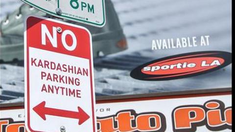 'No Kardashian Parking Anytime'   StyleCaster