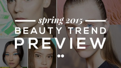 Your 2015 Spring Beauty Preview   StyleCaster