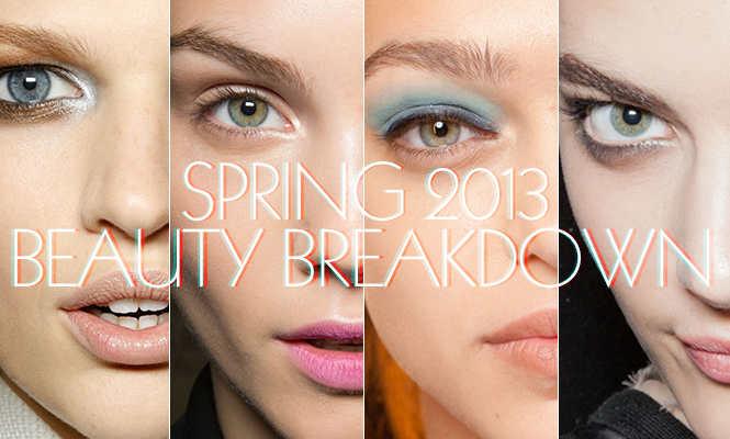 Spring 2013 Beauty Breakdown: The Top Trends of the Season & How to Get Them
