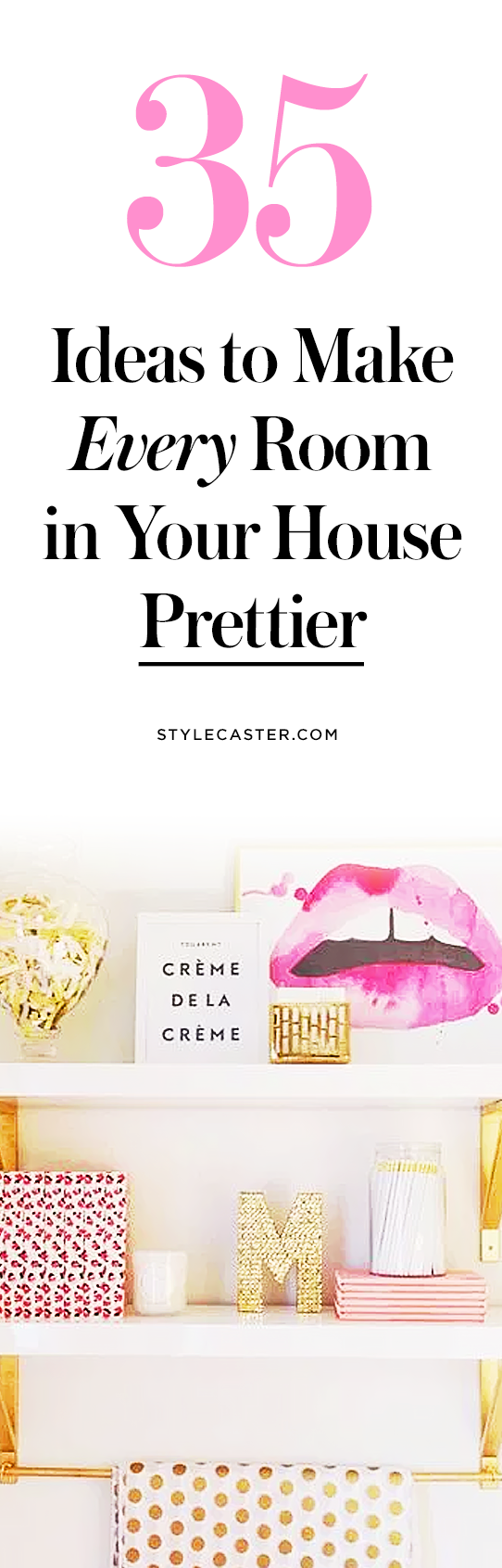 35 Design Ideas to Make Every Room in Your House Prettier | Feminine Home Decorating | @stylecaster