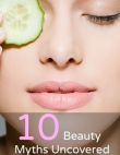 10 Beauty Myths Uncovered