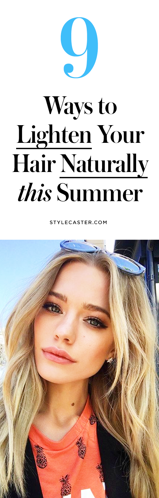 9 Ways to Lighten Your Hair Naturally This Summer | DIY | @stylecaster