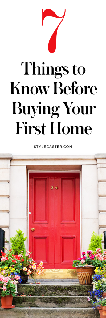 first home buying advice 7 Things Everyone Should Know Before Buying Their First Home