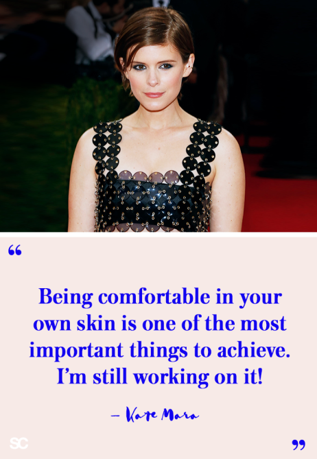 kate mara quote 17 Celeb Quotes About Self Love For When You Have a Rough Day