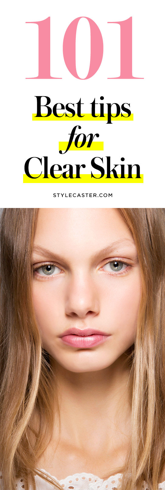 9 Best Tips for Clear Skin  StyleCaster