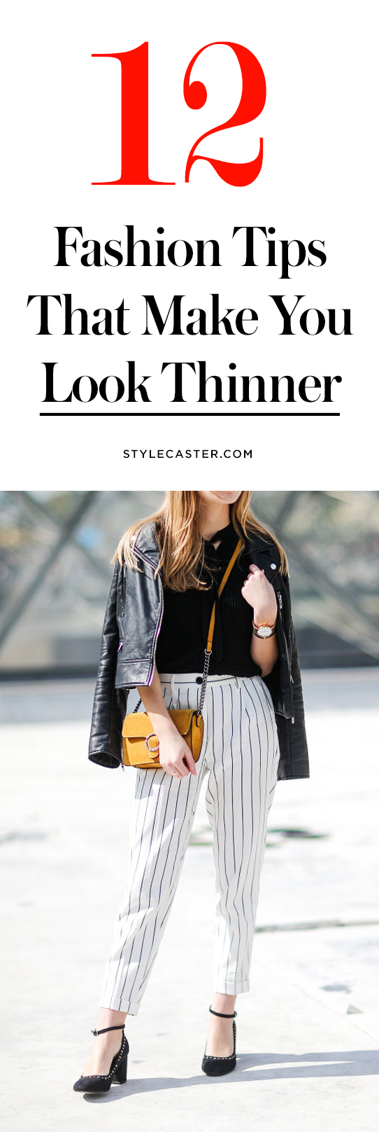 12 Fashion + Styling Tricks That'll Make You Look Thinner — Here's how to put together slimming outfits like a celebrity stylist | @stylecaster