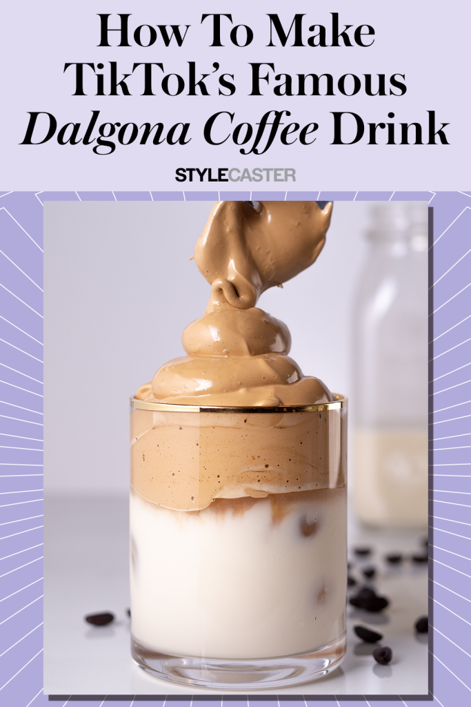 STYLECASTER   dalgona coffee drink   how to make dalgona coffee   how to make iced coffee