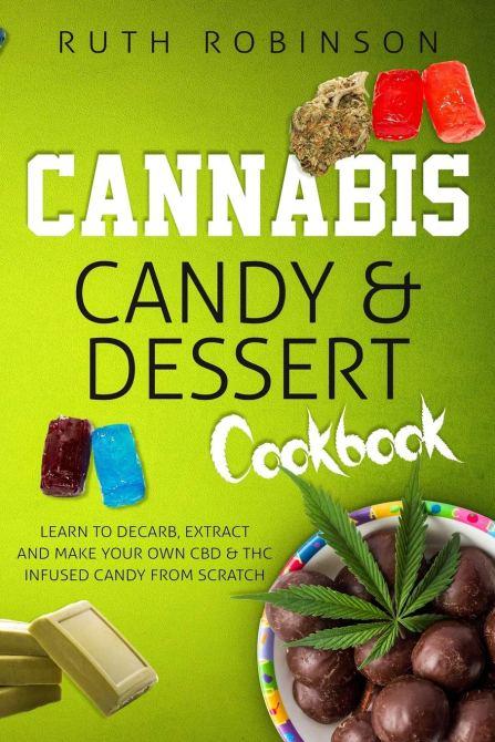 STYLECASTER | Best 4/20 Cookbooks | Cannabis Candy and Dessert Cookbook