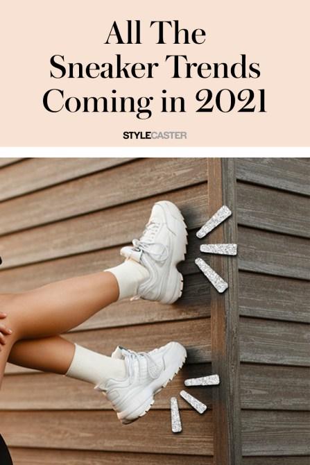 STYLECASTER | 2021 Sneaker Trends