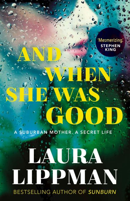 """""""And When She Was Good"""" by Laura Lippman"""