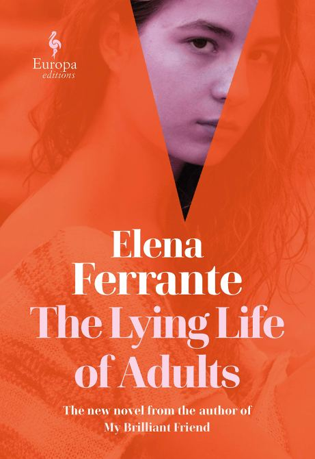 """The Lying Life of Adults"" by Elena Ferrante"