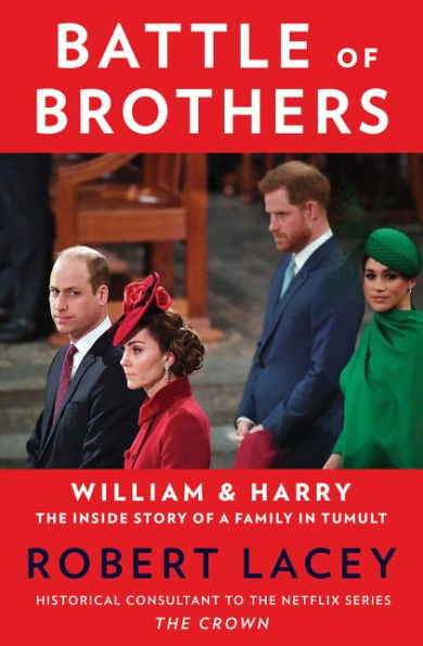 battle brothers robert lacey Prince William Disagreed With a Lie the Royals Told About Meghan Markles Pregnancy