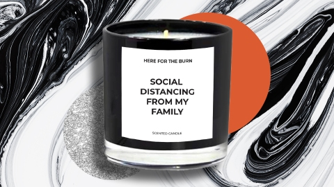 "This ""Social Distancing From My Family"" Candle Is The Only Gift I'm Giving This Year 