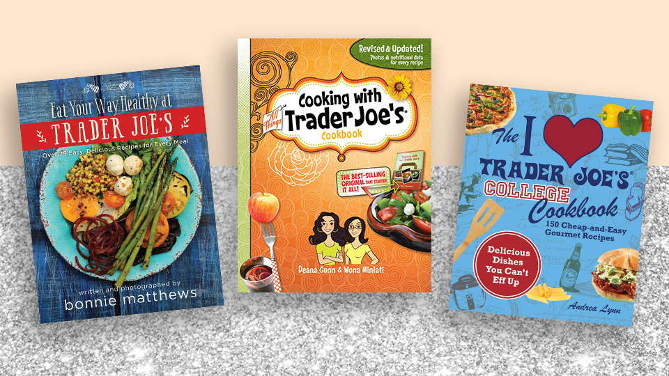 These Trader Joe's Cookbooks Were the Inspo I Needed To Break My Postmates Addiction