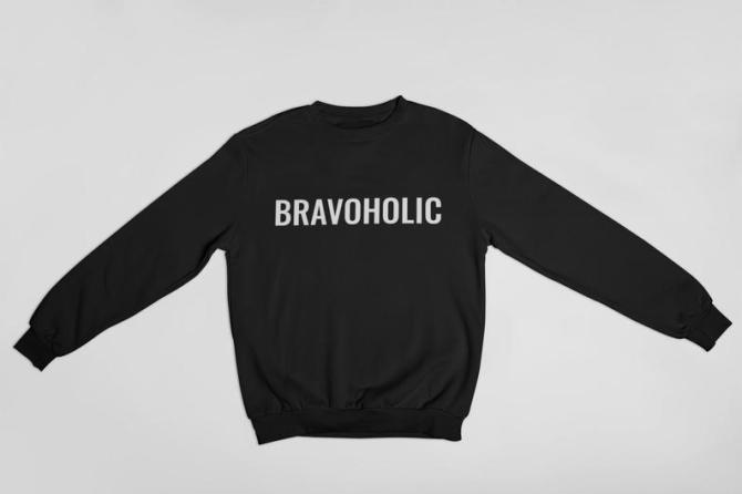 Bravoholic Sweatshirt