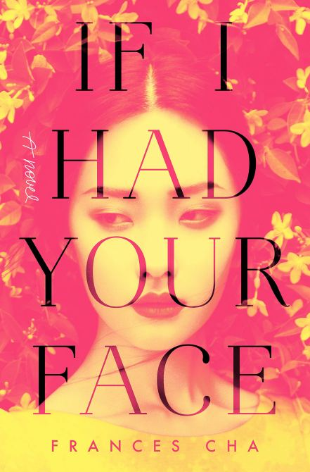 """""""If I Had Your Face"""" by Frances Cha"""