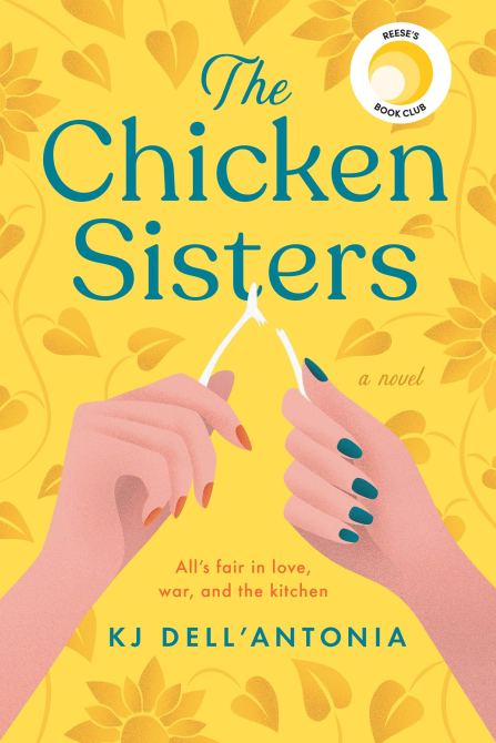 """""""The Chicken Sisters"""" by K.J. Dell'Antonia"""