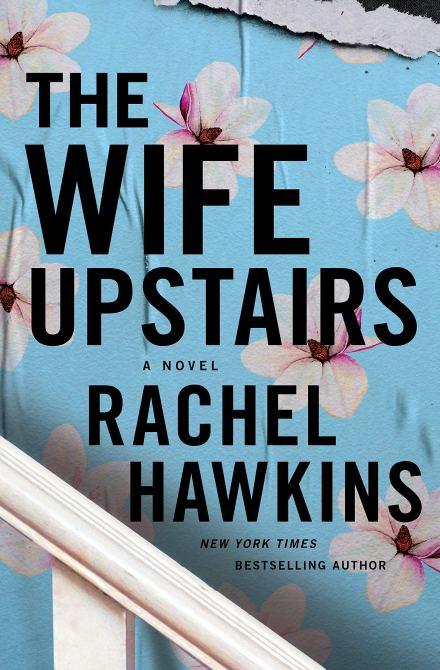 """The Wife Upstairs"" by Rachel Hawkins"