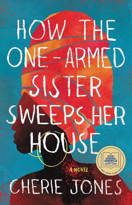 """""""How The One-Armed Sister Sweeps Her House"""" by Cherie Jones."""