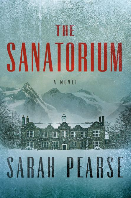"""""""The Sanitorium"""" by Sarah Pearse Cover"""