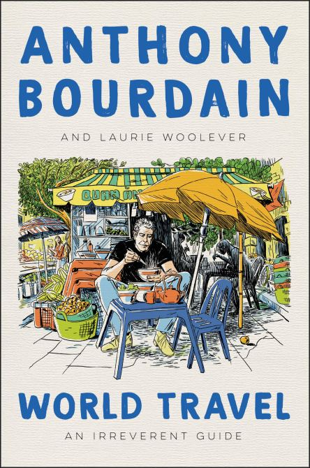 World Travel Anthony Bourdain The Best New Books Youll Want to Put on Your Spring Reading List