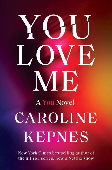 """You Love Me"" by Caroline Kepnes"