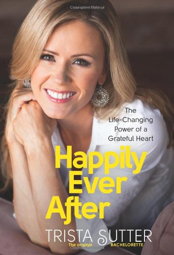 """Happily Ever After"" by Trista Sutter"