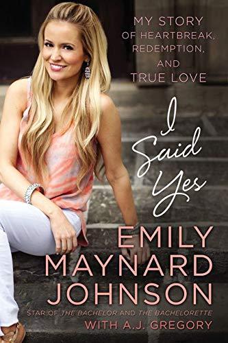 """""""I Said Yes"""" by Emily Maynard"""